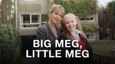 Big Meg, Little Meg