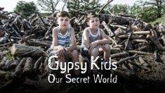 Gypsy Kids: Our Secret World