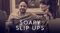 Soapy Slip Ups