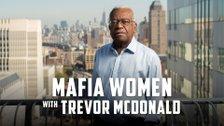 Mafia Women with Trevor Mcdonald