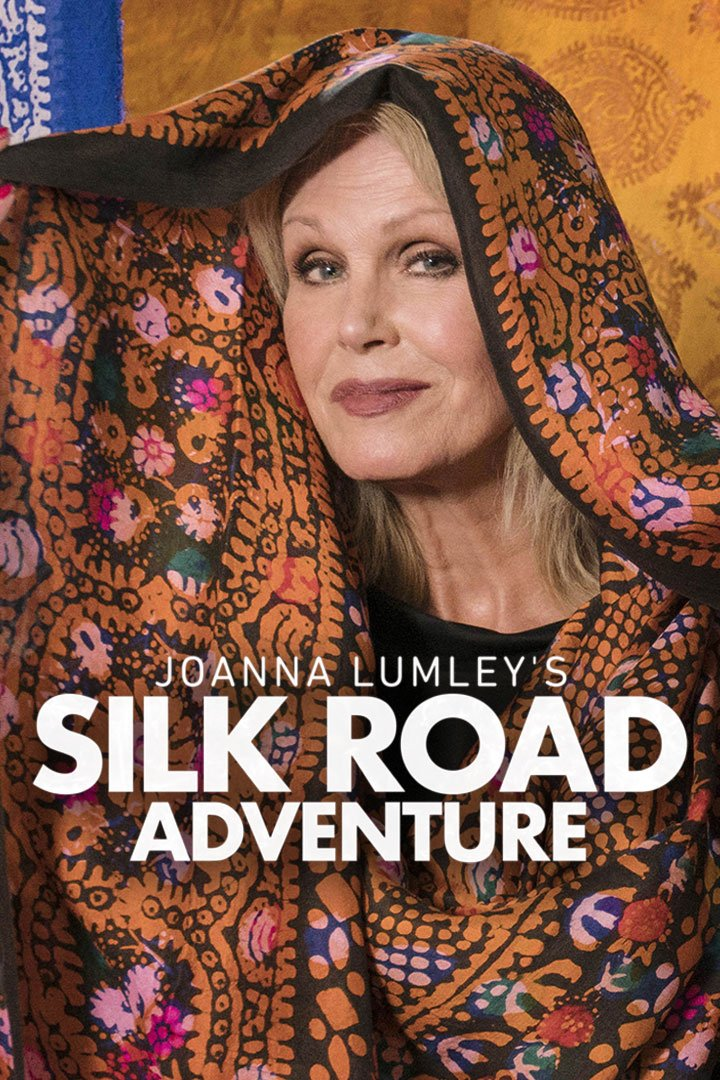 Joanna Lumley's Silk Road Adventure