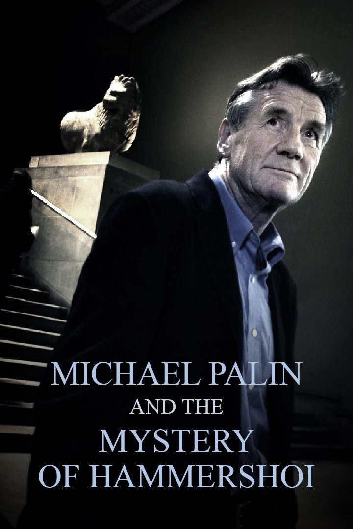Michael Palin and the Mystery of Hammershoi