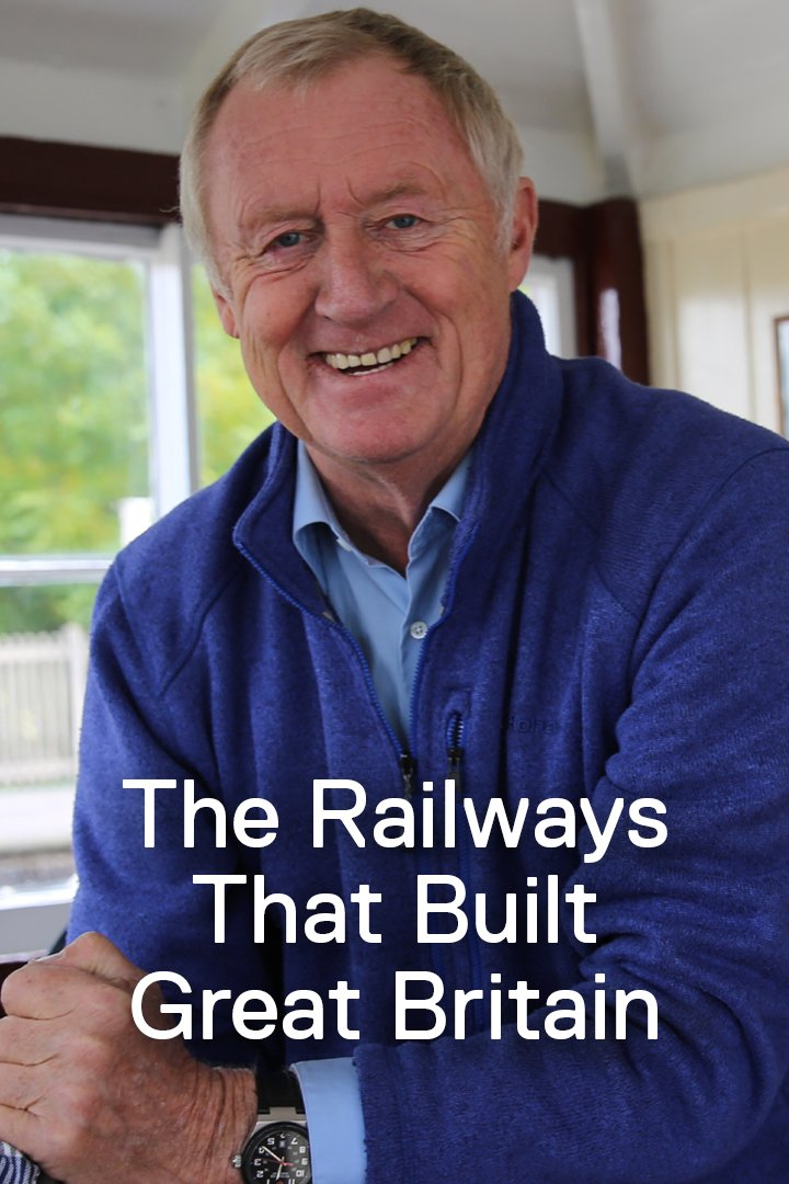 The Railways That Built Great Britain