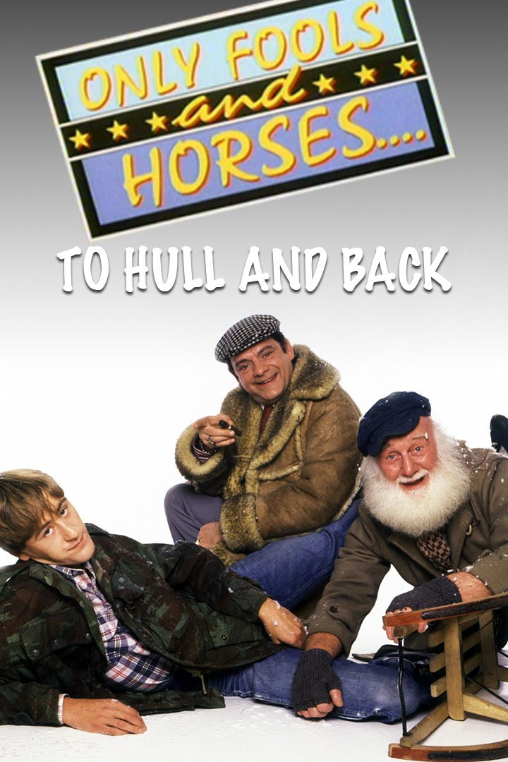 Only Fools And Horses: Special: Christmas 1985: To Hull And Back