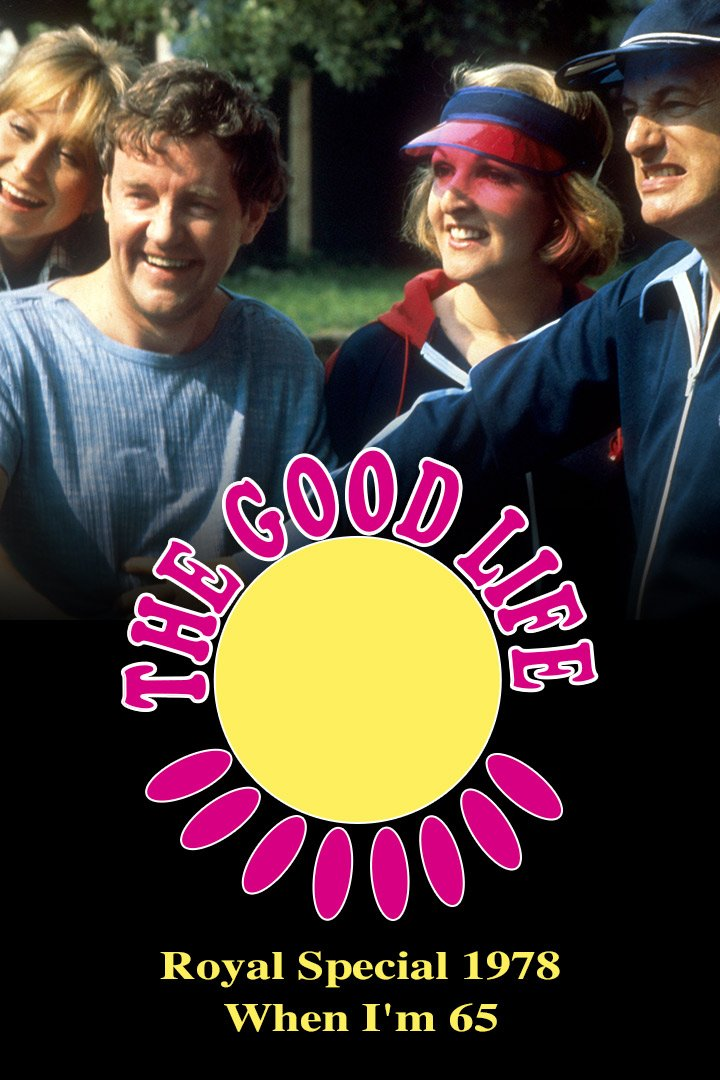 The Good Life Royal Special 1978: When I'm 65