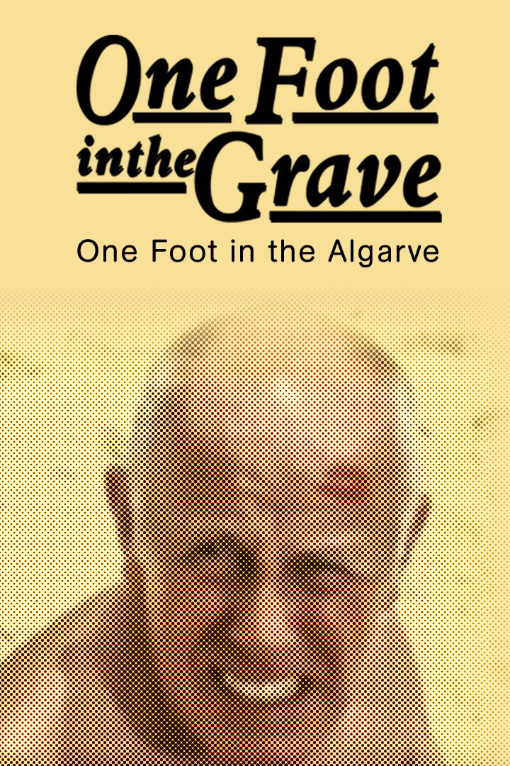 One Foot In The Grave: Special: One Foot In The Algarve