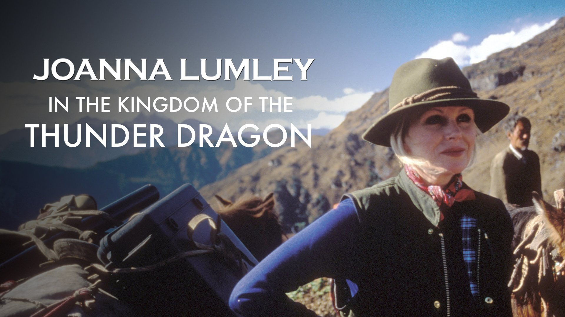 Joanna Lumley in the Kingdom of the Thunder Dragon on BritBox UK