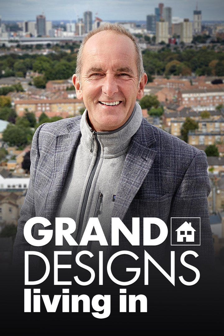 Grand Designs: Living In