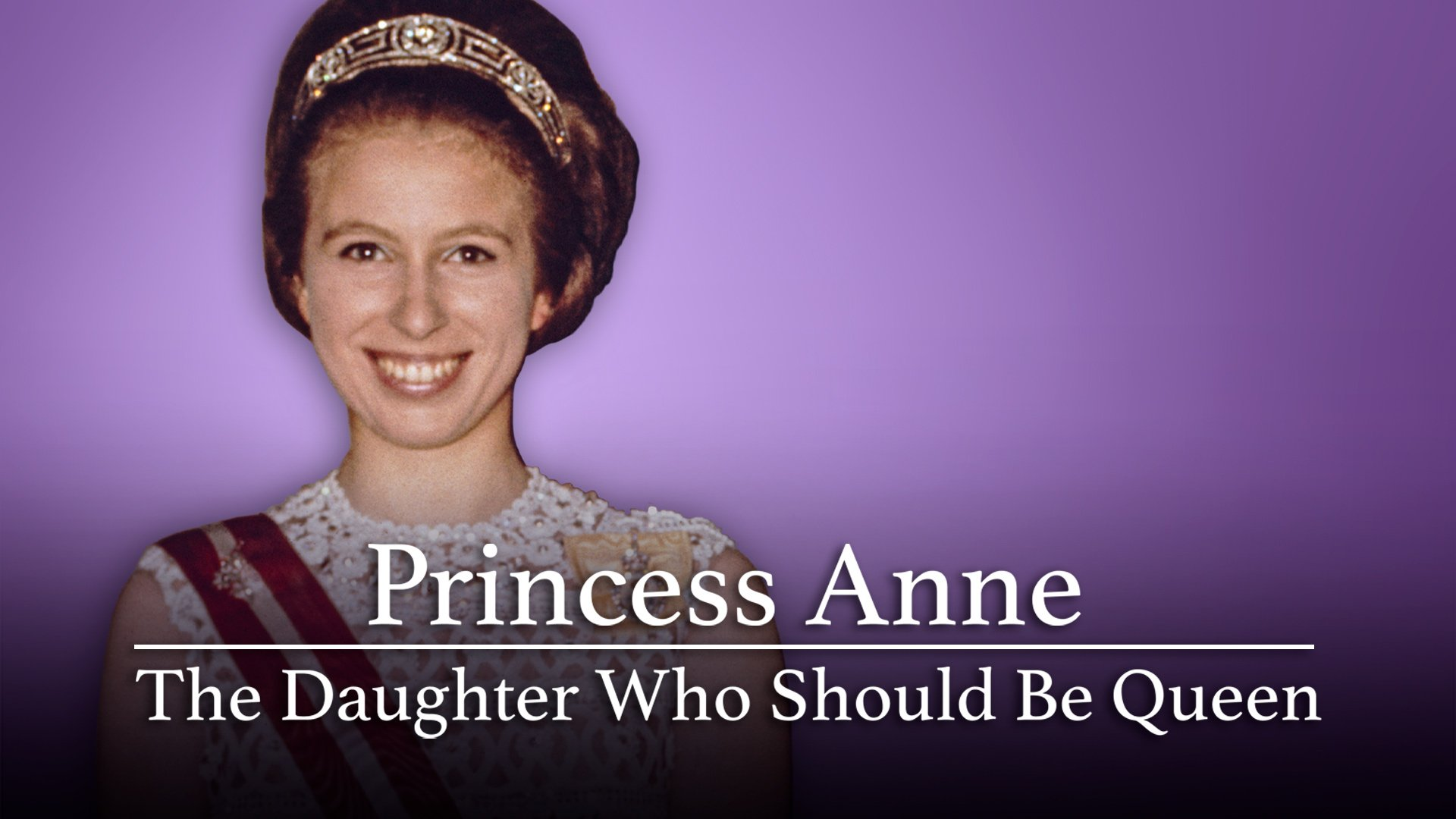 Princess Anne: The Daughter Who Should Be Queen on BritBox UK