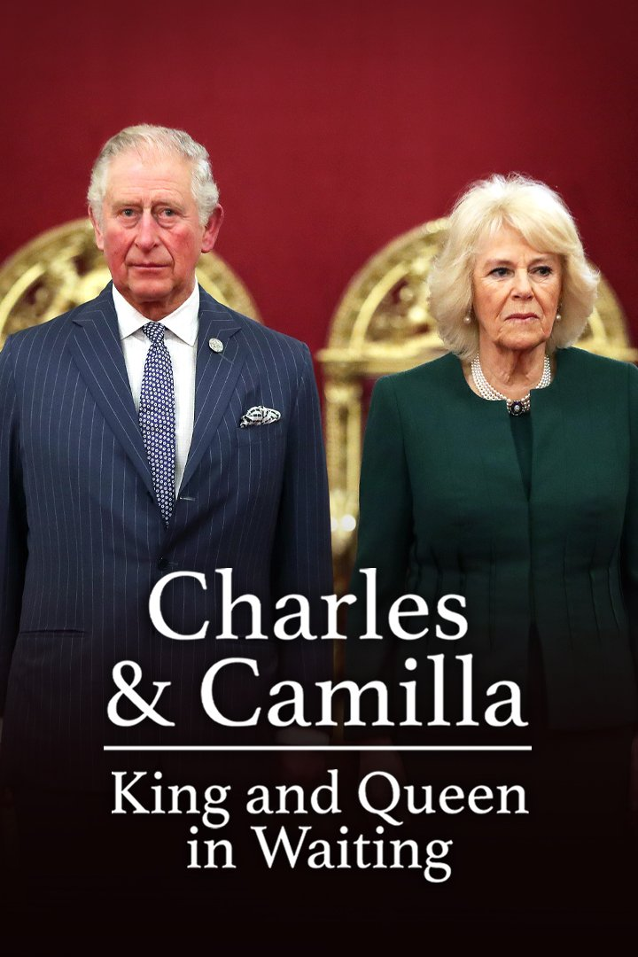 Charles & Camilla: King and Queen in Waiting