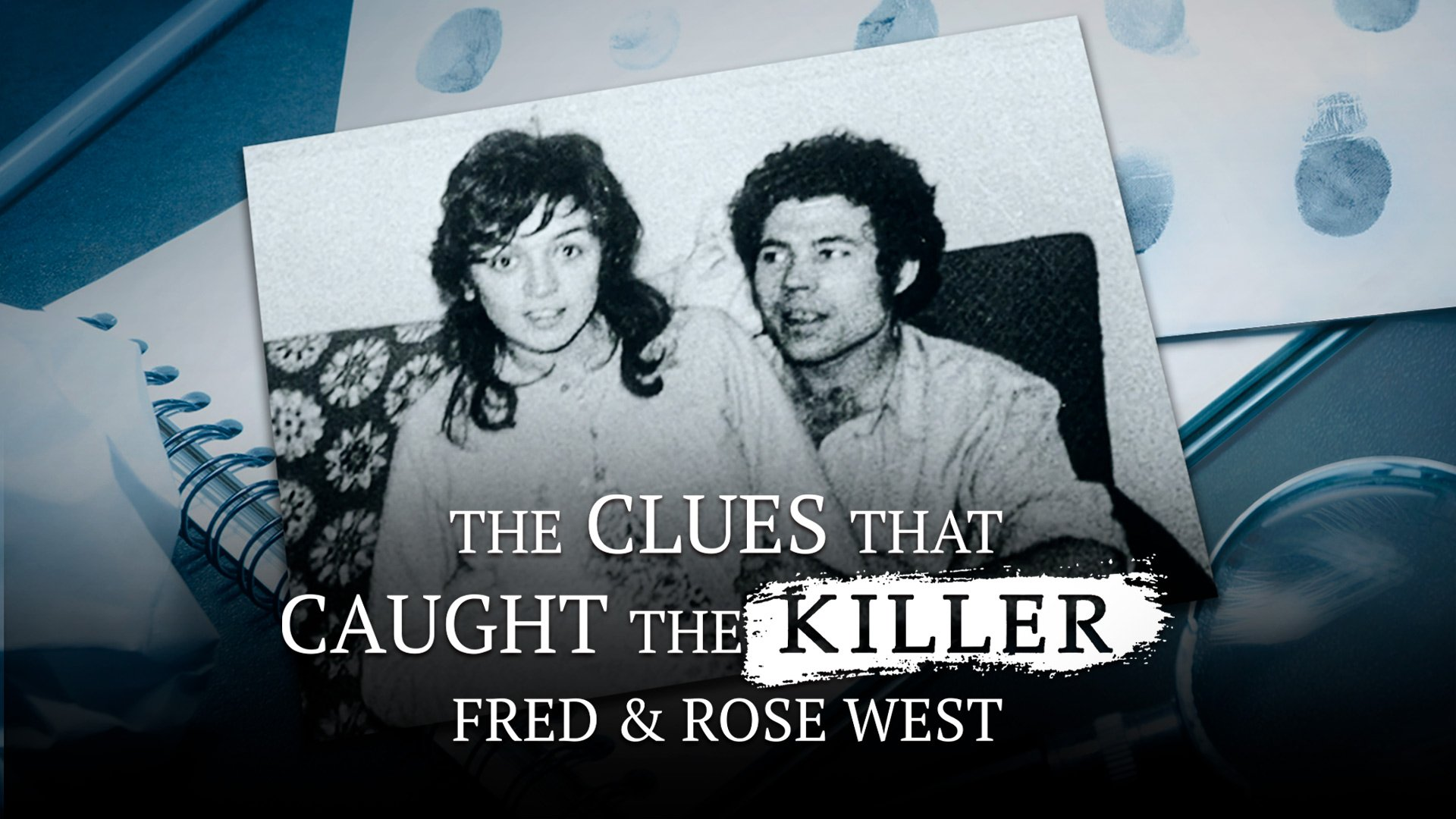 The Clues that Caught the Killer - Fred & Rose West on BritBox UK