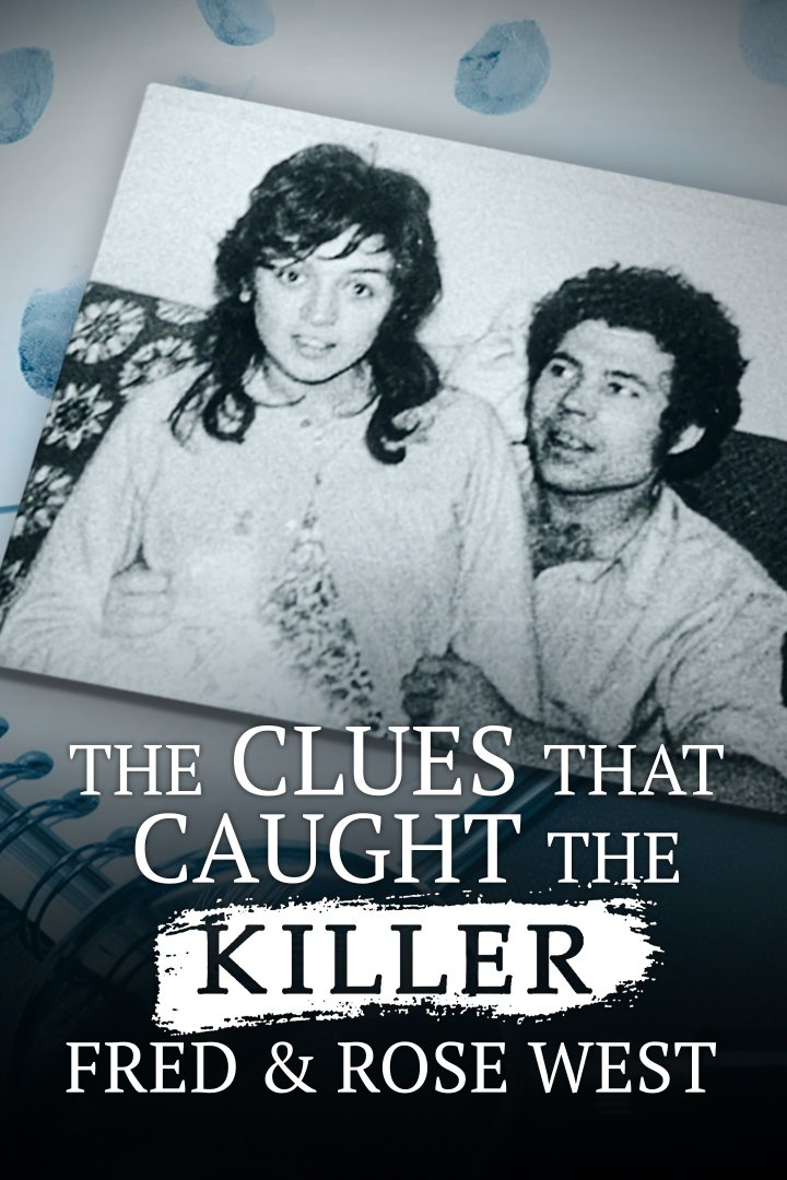 The Clues that Caught the Killer - Fred & Rose West