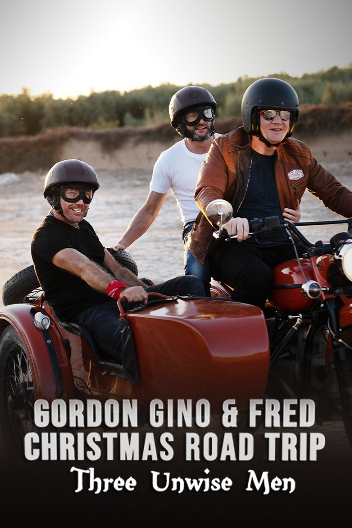 Gordon, Gino and Fred Christmas Road Trip: 3 Unwise Men