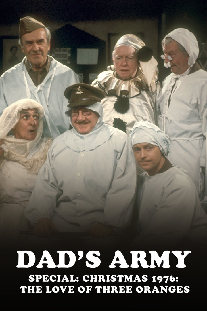 Dad's Army Christmas Special 1976: The Love of Three Oranges