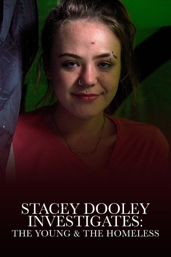 Stacey Dooley Investigates: The Young and the Homeless
