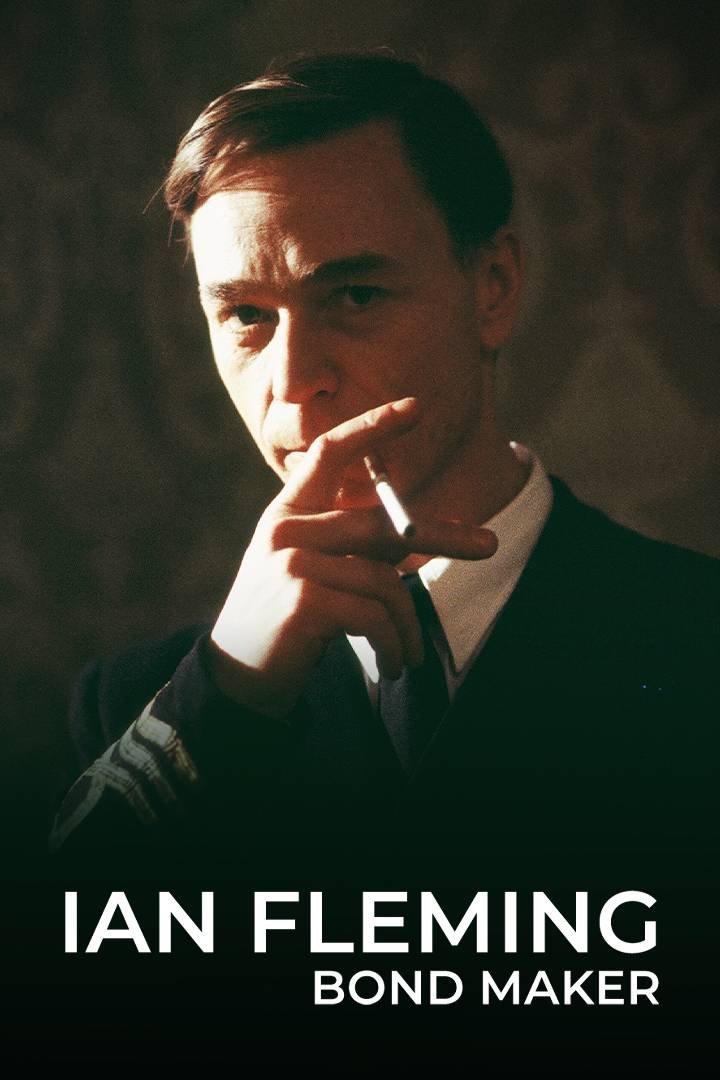 Ian Fleming - Bond Maker