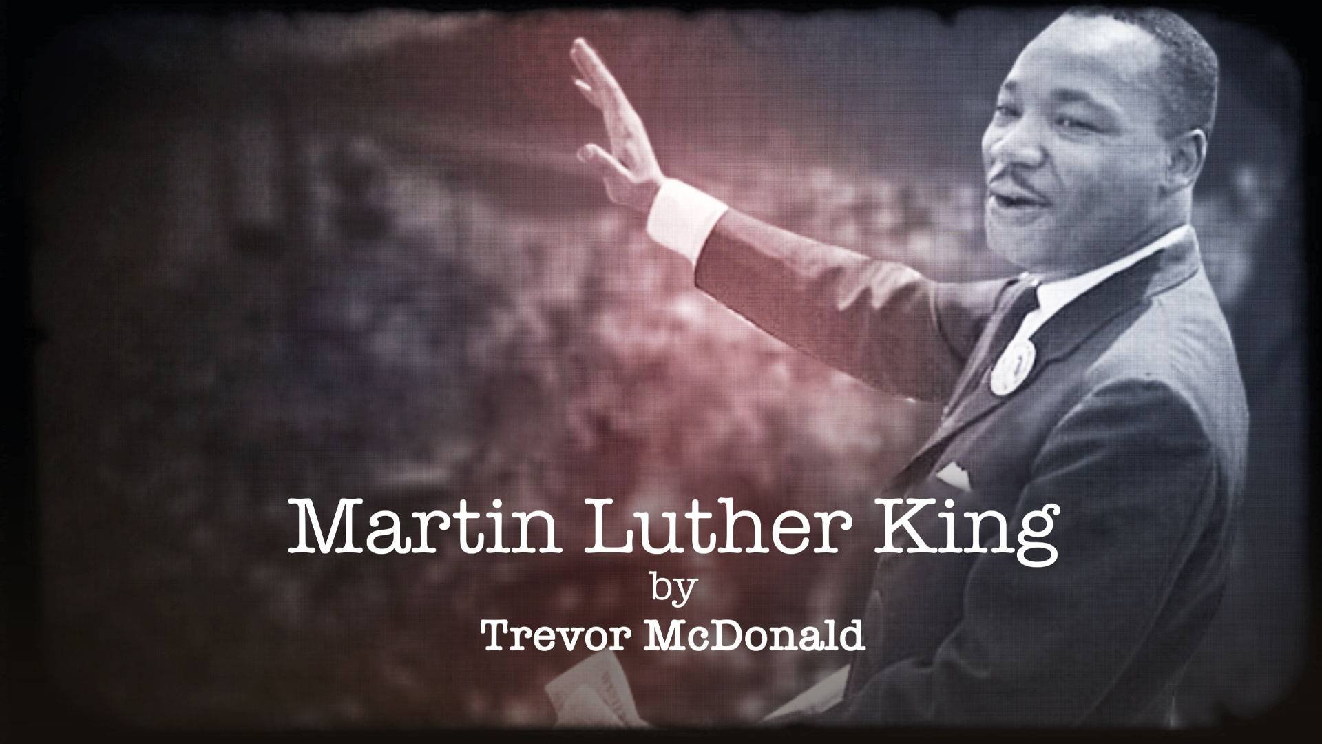 Martin Luther King By Trevor McDonald on BritBox UK